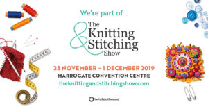 The Knitting & Stitching Show, Harrogate 28th Nov to 1st Dec